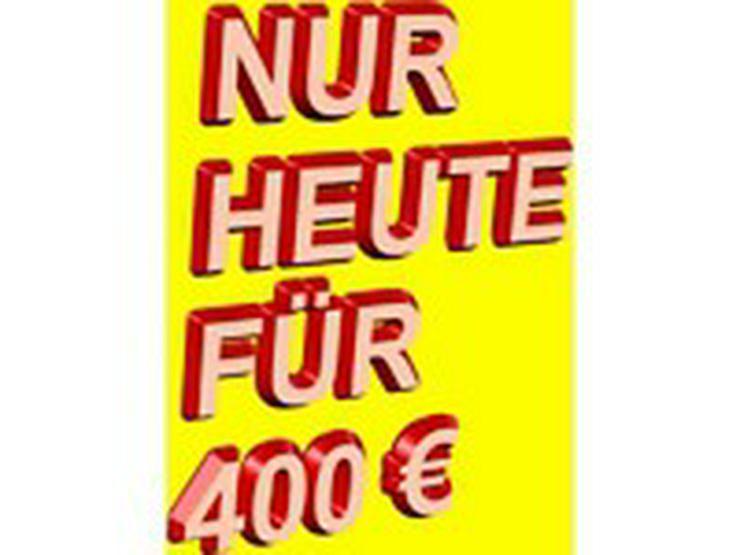 Der Preishammer jetzt nur 400 Euro