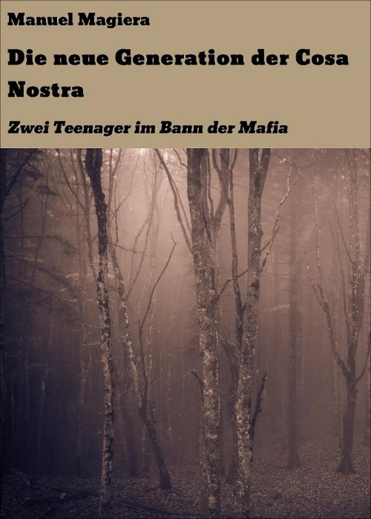 Die neue Generation der Cosa Nostra - Romane, Biografien, Sagen usw. - Bild 1