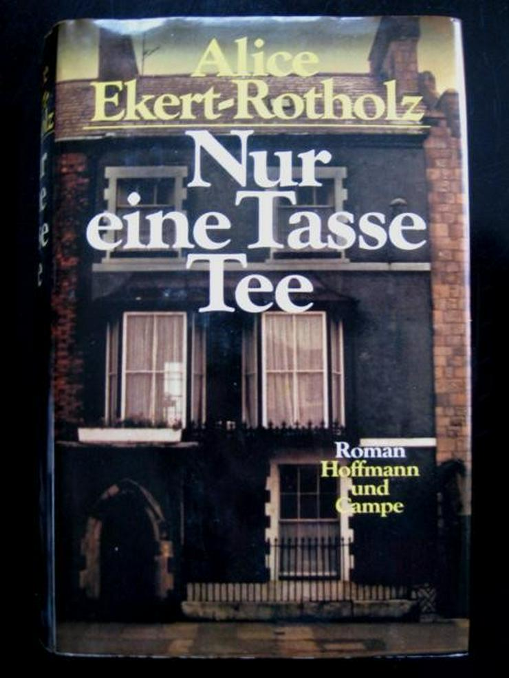 Alice Ekert-Rotholz - Nur Eine Tasse Tee - Romane, Biografien, Sagen usw. - Bild 1