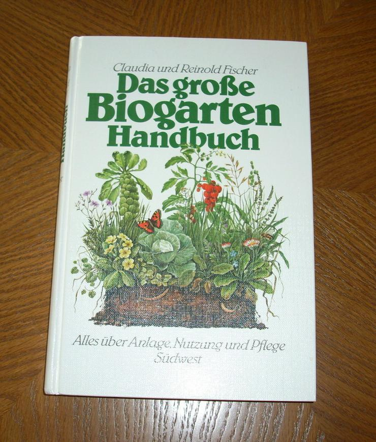 Das große Biogarten Handbuch - Garten, Heimwerken & Wohnen - Bild 1