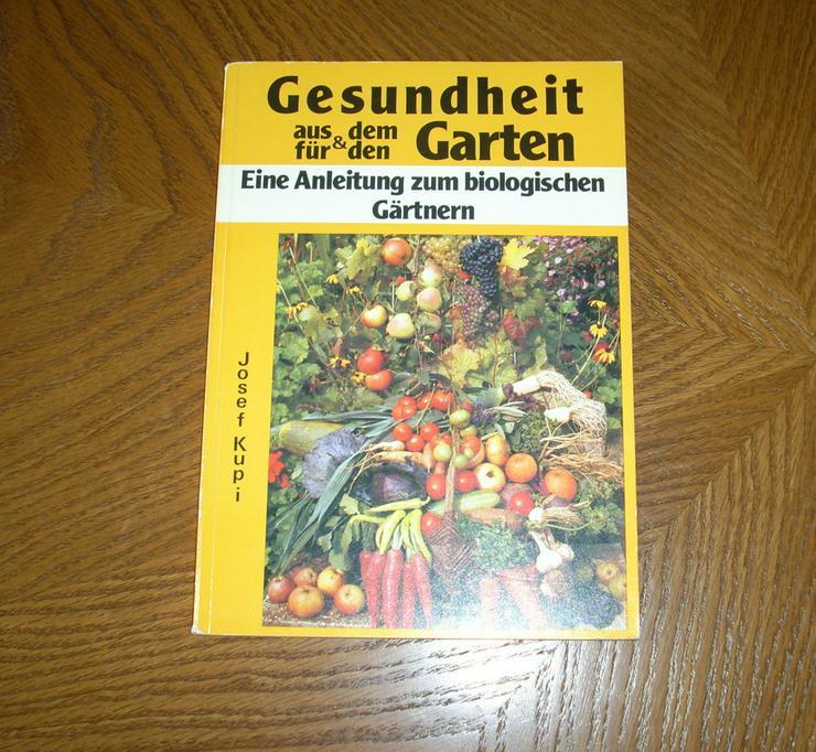 Gesundheit aus dem und für den Garten - Garten, Heimwerken & Wohnen - Bild 1