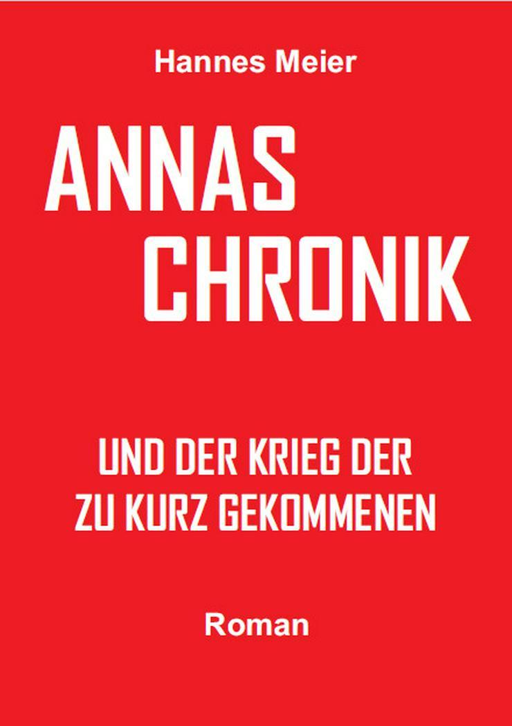 Annas Chronik und der Krieg der ... - Romane, Biografien, Sagen usw. - Bild 1