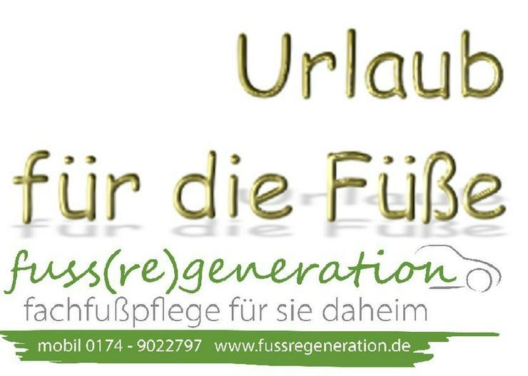 fuss (re) generation - die mobiel Fachfußpflege - Schönheit & Wohlbefinden - Bild 1