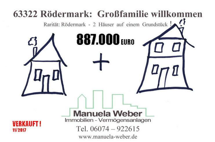 +VERKAUFT+ Rödermark 2 Häuser 887000 - Bild 1