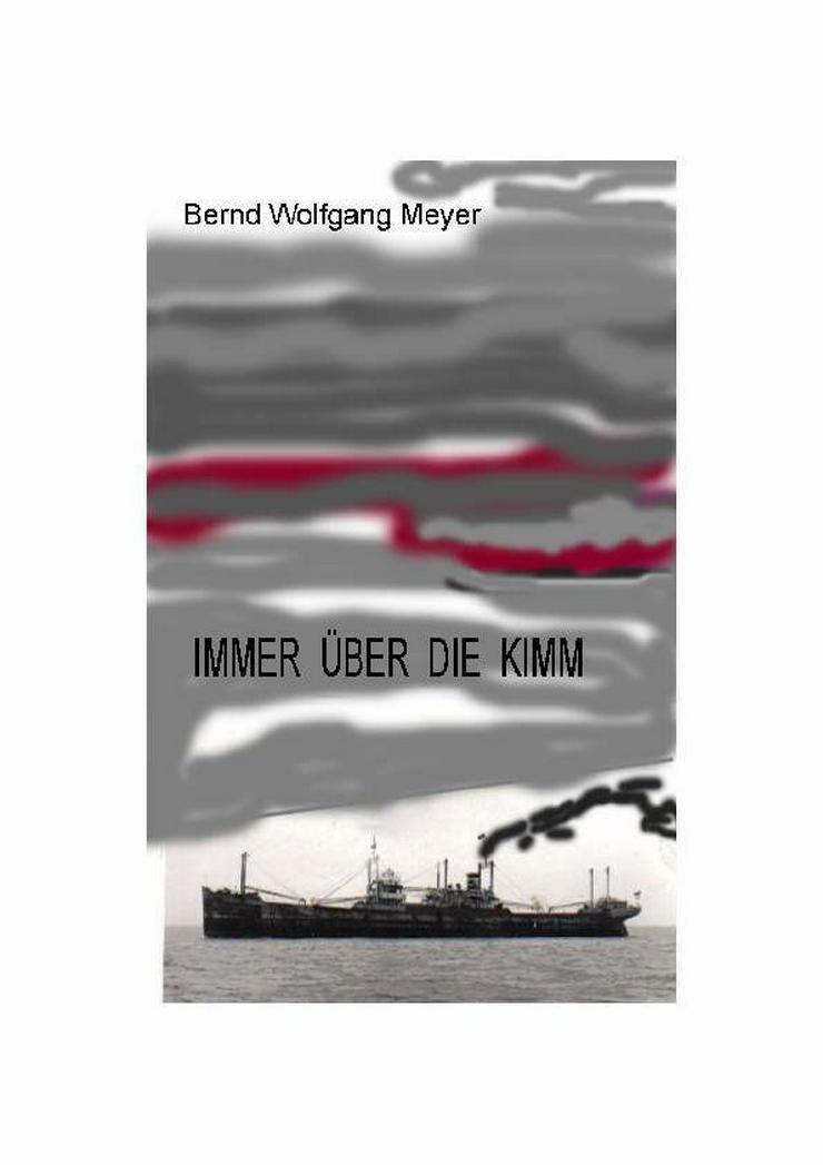 IMMER über die KIMM  und  Der SINN des UNSINNS - Romane, Biografien, Sagen usw. - Bild 1