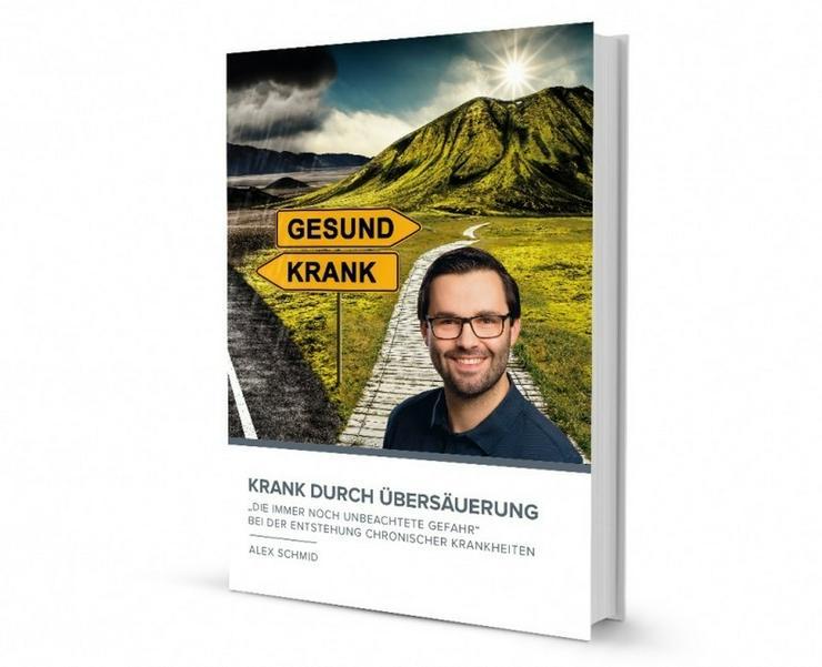Krank durch Übersäurung - Alex Schmid
