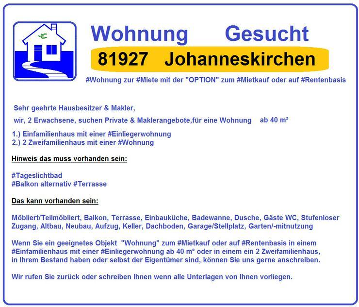 Gesucht 81927  Johanneskirchen  Wohnung im Haus