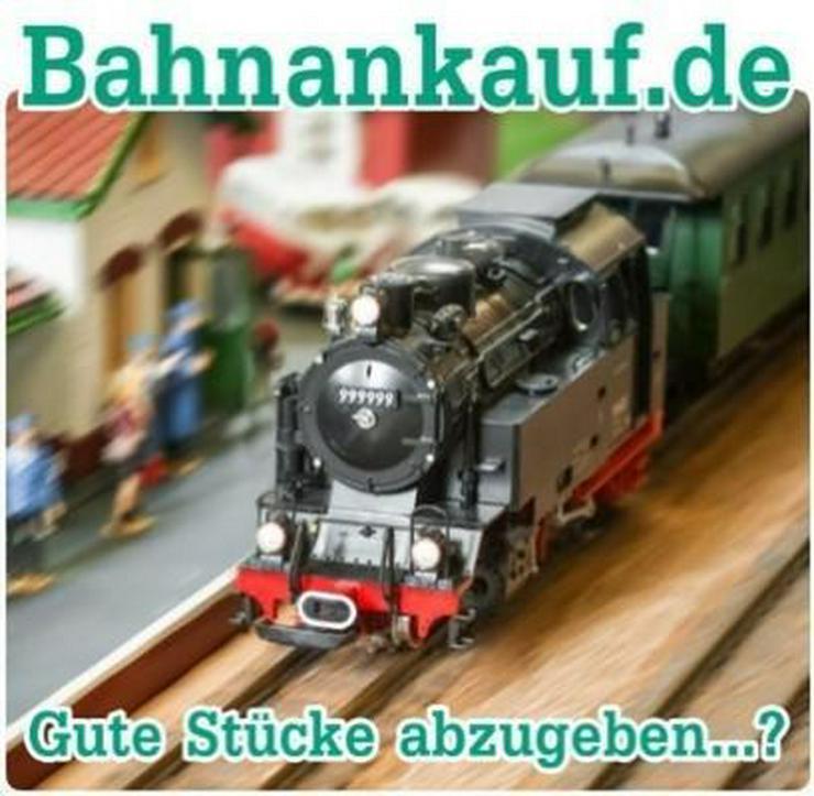 BAHNANKAUF sucht Modelleisenbahnen - Spur H0 - Bild 1