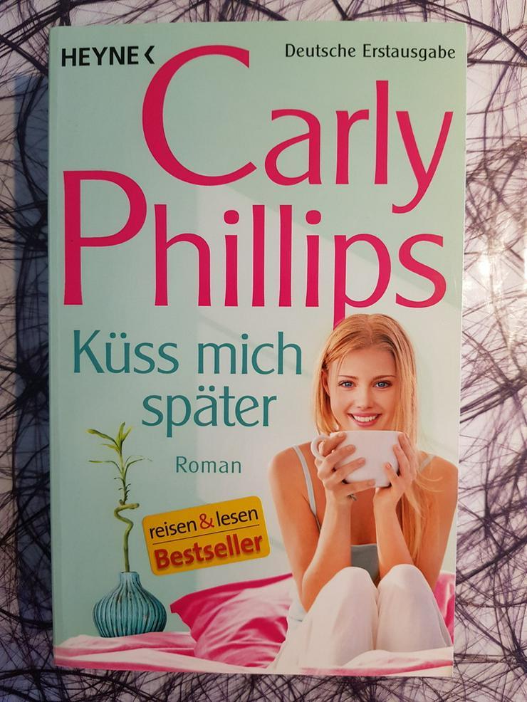 Carly Phillips Küss mich später