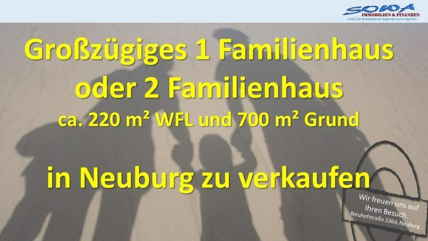 Neuzugang! Exklusives 1 oder 2 Familienhaus in Neuburg an der Donau - von ihrem Immobilien... - Bild 1
