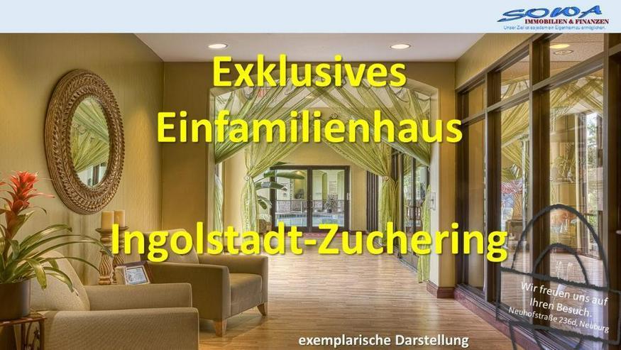 Exklusives Einfamilienhaus in Ingolstadt - Zuchering - Ein Objekt von Ihrem Immobilienpart...