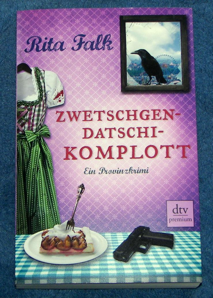 Bild 9: Biete hier ein neues ungelesenes Buch von Rita Falk Titel des Buches * Zwetschgendatschikomplott *