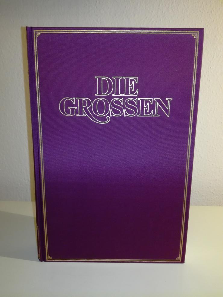 """""""Die Grossen"""" Leben und Leistung der 600 bedeutendsten Persönlichkeiten unserer Welt"""