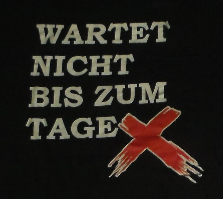 Bild 4: Anarchie T-Shirt Wartet nicht bis zum Tage X, Punk, Politik, Anti-System, Größe XL