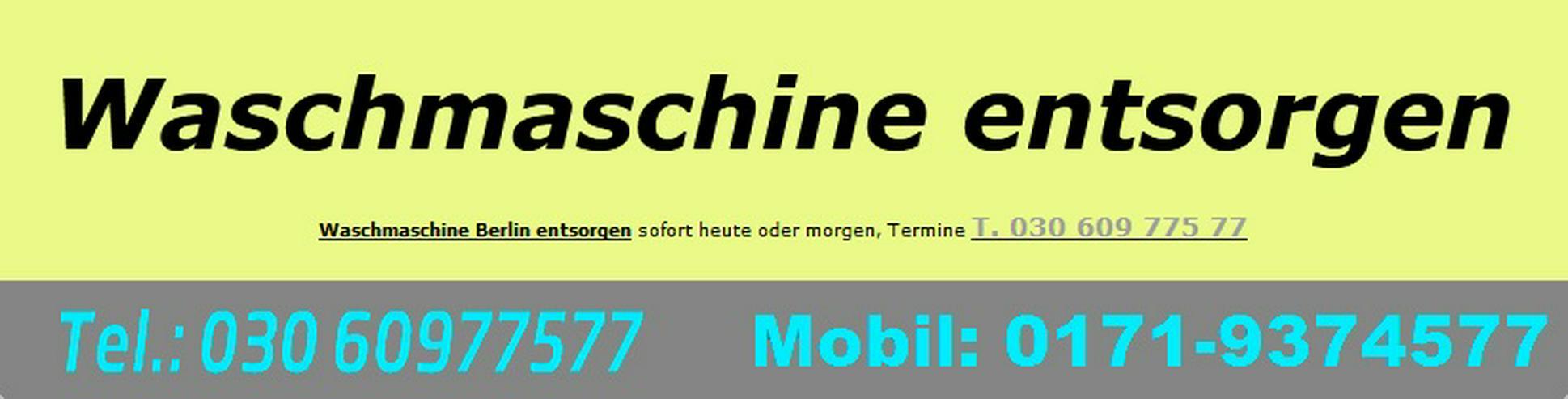 Waschmaschine entsorgen Berlin - Haushaltsgeräte - Bild 1