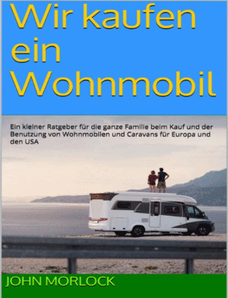Wir kaufen ein Wohnmobil ! - Mobilheime & Dauercamping - Bild 1