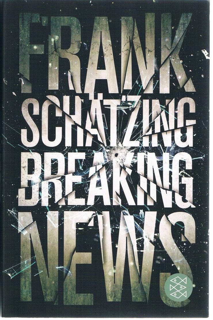 Breaking News von Frank Schätzing