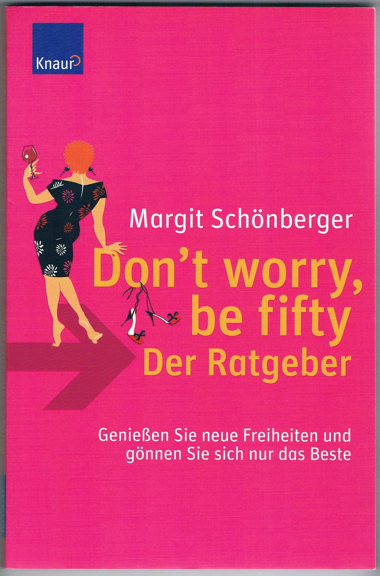 Bild 5: Don't worry, be fifty – Be happy, be fifty. 3 BÜCHER