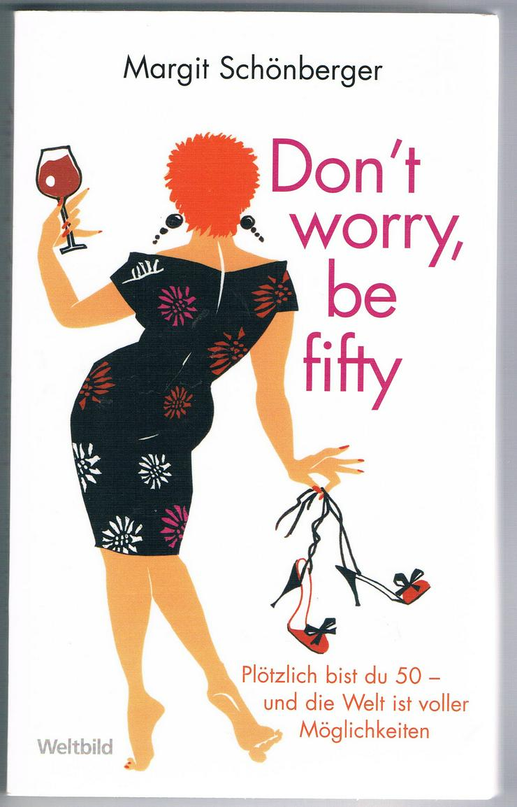 Bild 3: Don't worry, be fifty – Be happy, be fifty. 3 BÜCHER