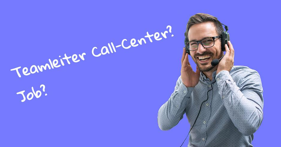 Teamleiter/-in CallCenter (m/w/d) in Bochum - Call Center & Kundenbetreuung - Bild 1
