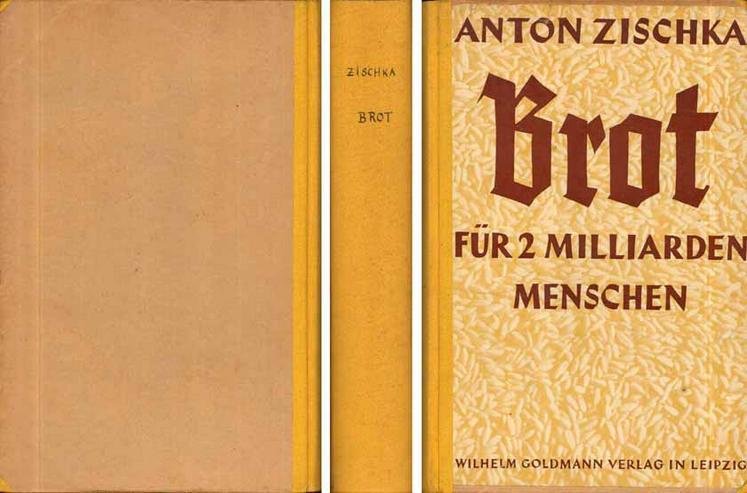 Buch von Anton Zischka - Brot für zwei Milliarden Menschen - 1938