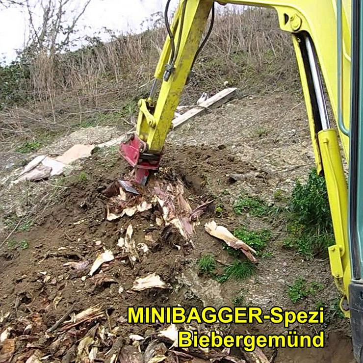 Bild 8: NEU !! Baumstumpf entfernen ohne Dreck, Staub und Lärm  (1 cm = 1 Euro) ~~ MINIBAGGER-SPEZI ~~ Biebergemünd