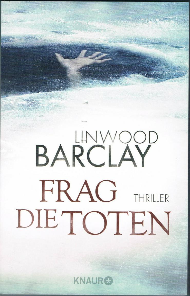 Frag die Toten: Thriller von Linwood Barclay.