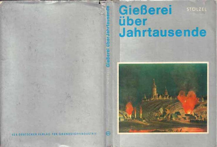 Buch von Karl Stölzel - Gießerei über Jahrtausende - 1979
