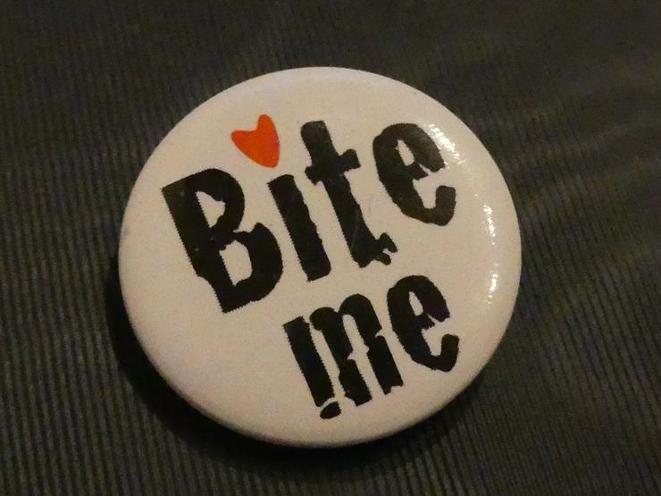 Bite me Button (auch zu verschicken)