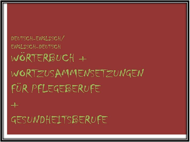 Uebersetzungen: englische Begriffe Pflegeberufe/ Gesundheitsberufe - Wörterbücher - Bild 1