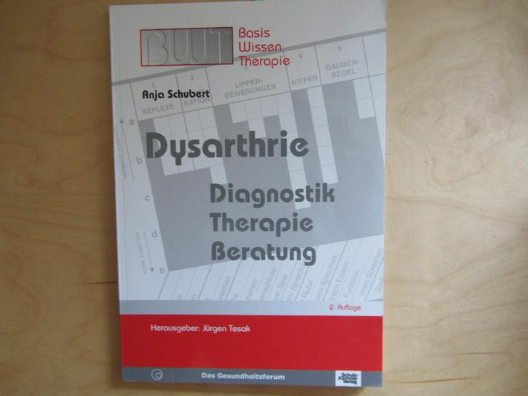 Berufsaufgabe Logopädie Dysarthrie - Diagnostik, Therapie, Beratung von Anja Schubert, 2. Auflage 2007 - Gesundheit - Bild 1