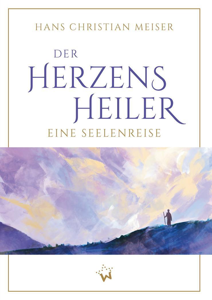 Bild 2: Hans Christian Meiser: Der HERZENSHEILER – Buchveröffentlichung 14.02.2019