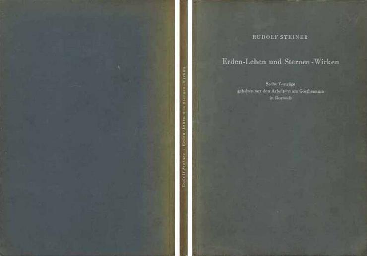 Rudolf Steiner - Erden-Leben und Sternen-Wirken - sechs Vorträge - 1957