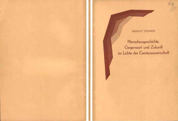 Rudolf Steiner - Menschengeschcihte - Gegenwart und Zukunft im Lichte...- 1944