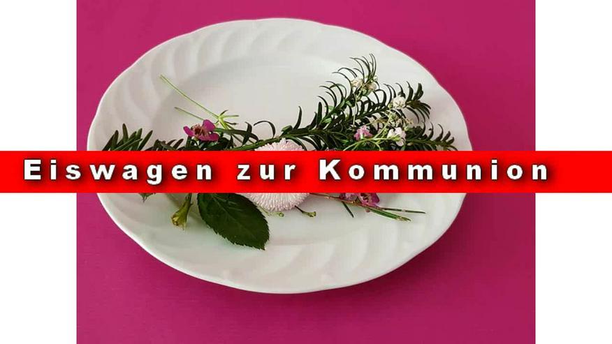 🎚 🎚 🎚 Kommunion Abendmahl Altarsakrament Messe Abendmahlsfeier 🎚🎚🎚 Eiswagen mieten