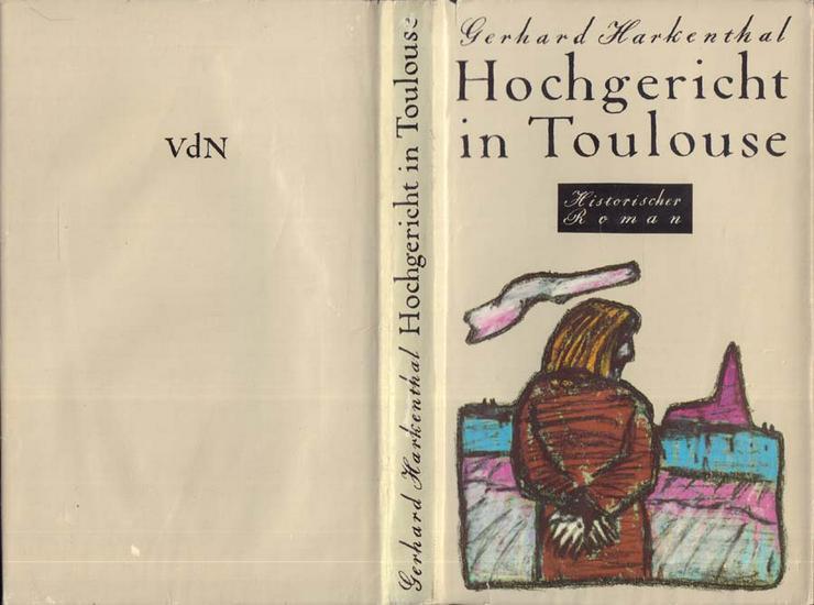Buch von Gerhard Harkenthal - Hochgericht in Toulous - historischer Roman 1984