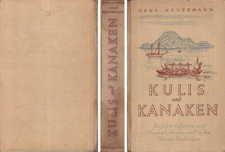 Buch von Hans Nevermann - Kulis und Kanaken - Forscherfahrten auf Neukaledonien