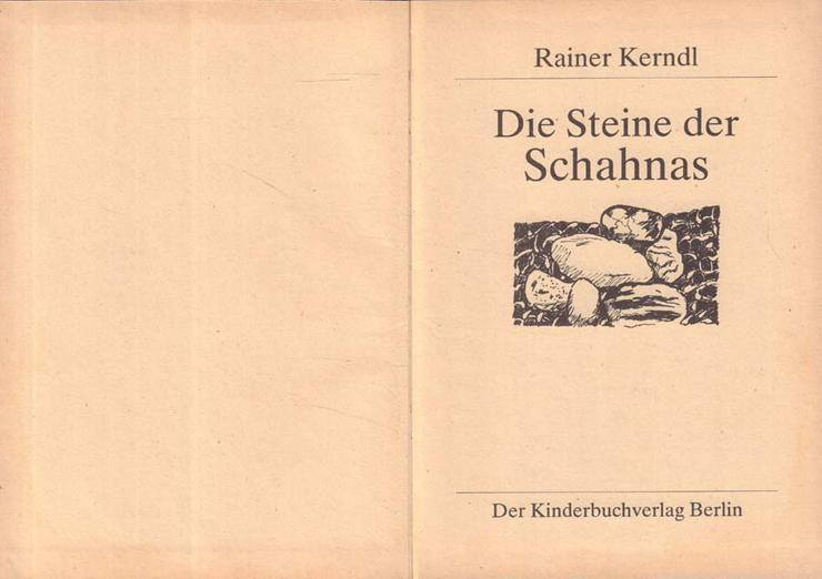 Bild 2: Kinderbuch von Rainer Kerndl - Die Steine der Schahnas - Kinderbuchverlag DDR