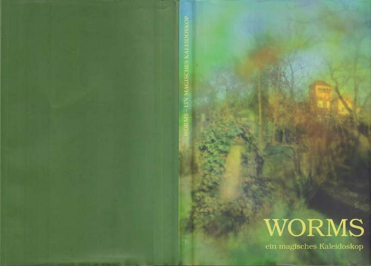 Bildband - Worms - ein magisches Kaleidoskop - von 1995