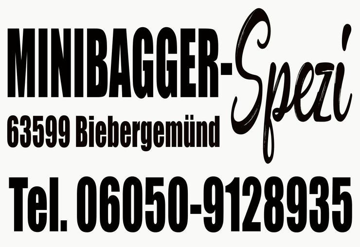 Bild 7: Minibagger mit und ohne Fahrer zu Miete ~~  Minibagger-Spezi  ~~