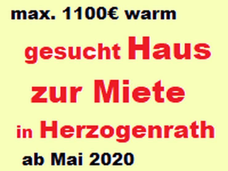 Haus zur Miete in Herzogenrath gesucht max. 1100 € WM
