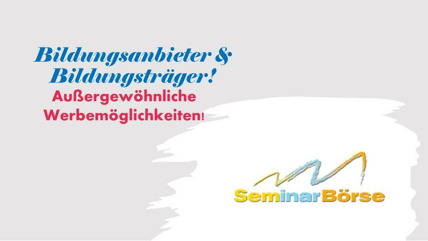 Werbemöglichkeiten für Seminaranbieter & Seminarveranstalter & Kursanbieter - Unterricht & Bildung - Bild 1