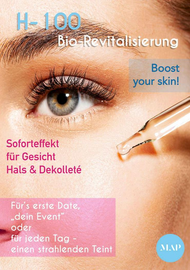 Bio-Revitalisierung mit H-100, boost your skin/Biorevitalisierung - Schönheit & Wohlbefinden - Bild 1