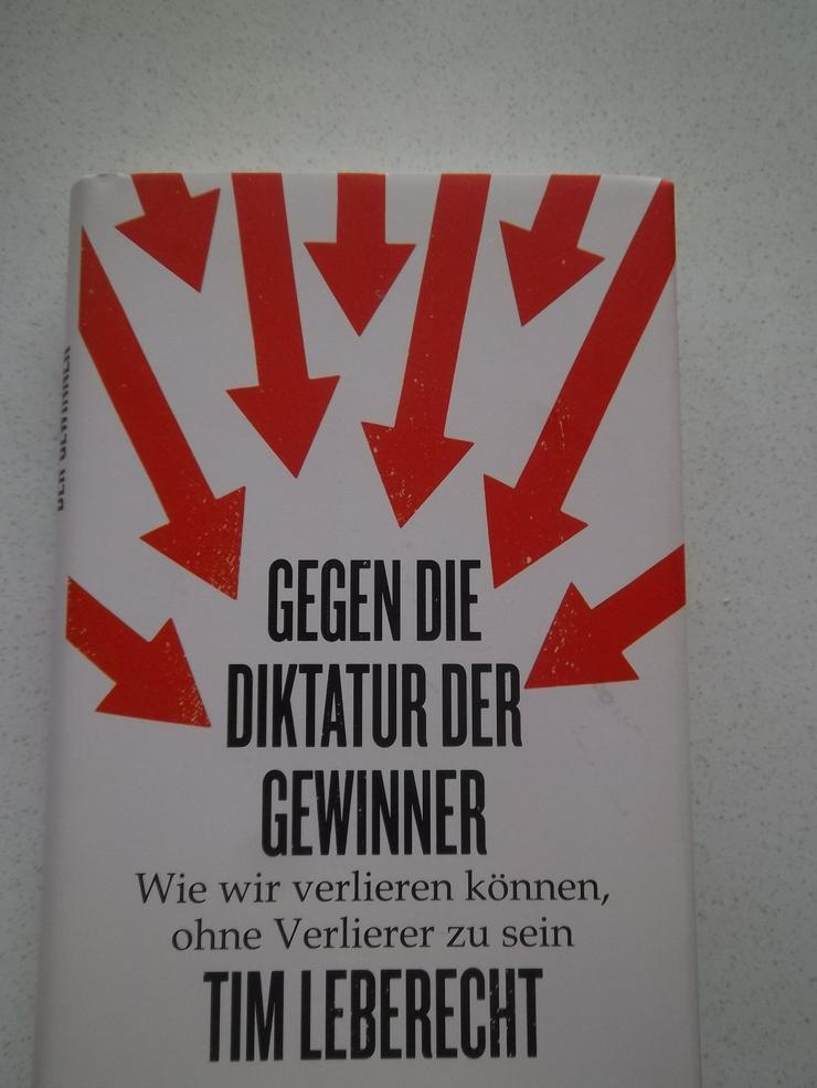 """""""Gegen die Diktatur der Gewinner"""" von Tim Leberecht - Weitere - Bild 1"""