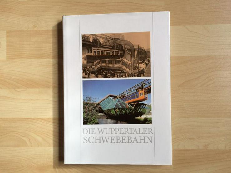 """Bild 2: UNGELESEN Text-/Bildband """"Die Wuppertaler Schwebebahn"""""""