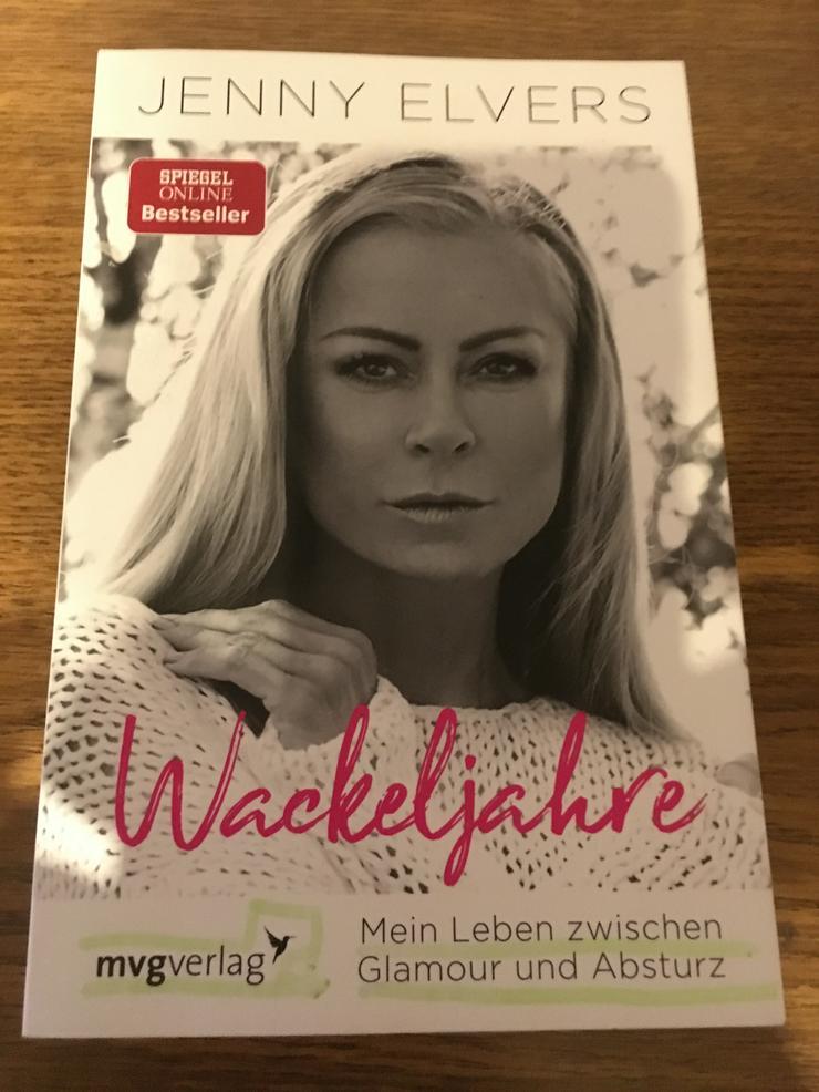 Wackeljahre, Jenny Elvers - Romane, Biografien, Sagen usw. - Bild 1