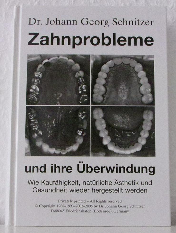 Buch Dr. Johann Georg Schnitzer - Zahnprobleme und ihre Überwindung - 2006 - Gesundheit - Bild 1