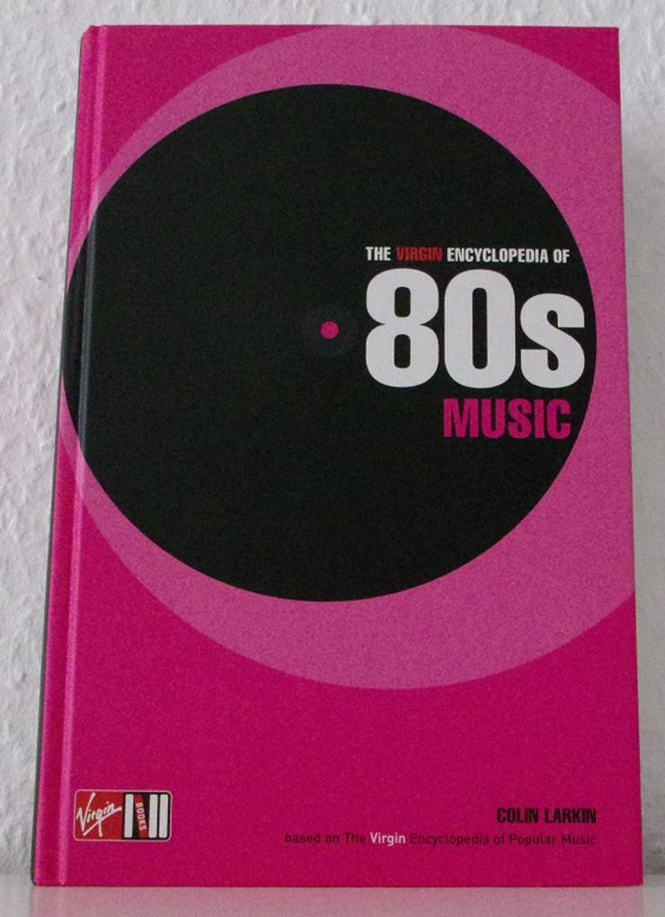 The Virgin Encyclopedia of 80s Music - Colin Larkin - 1-85227-969-9 - Fachbuch