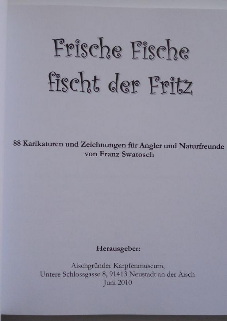 Bild 3: Frische Fische fischt der Fritz