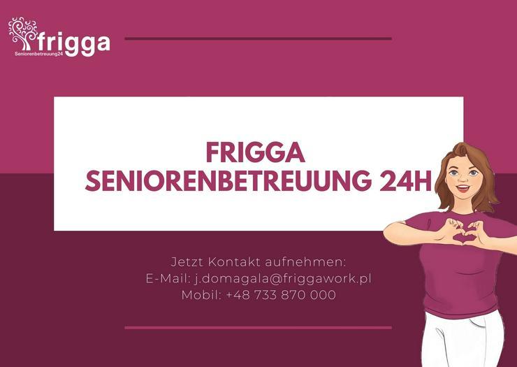 Betreuungskräfte aus Polen, 24h Altenpflege, Pflege zu Hause Frigga